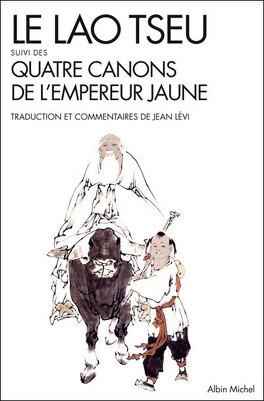 Couverture du livre : Le lao tseu (suivi de Les quatre canons de l'Empereur