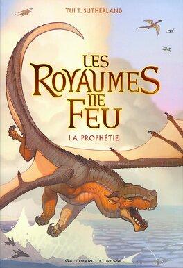 Couverture du livre : Les Royaumes de feu, Tome 1 : La Prophétie