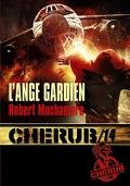 Cherub, Tome 14 : L'Ange gardien