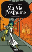 Ma Vie Posthume, tome 2 : Anisette et Formol