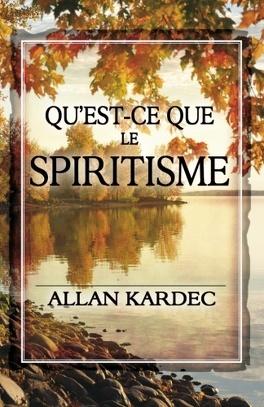 Couverture du livre : Qu'est-ce que le spiritisme ?