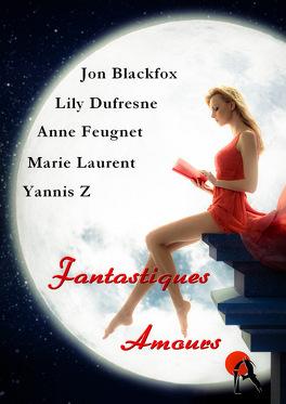 Couverture du livre : Fantastiques amours