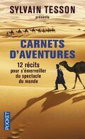 Carnets d'aventures : 12 récits pour s'émerveiller du spectacle du monde.