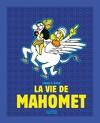 La vie de Mahomet - Intégrale