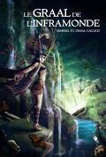 Les sept portes de l'Apocalypse, tome 2 : Le Graal de l'Inframonde