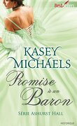 Ashurst Hall, Tome 4 : Promise à un baron