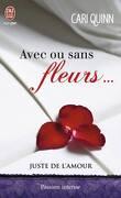 Juste de l'amour, tome 1 : Avec ou sans fleurs...