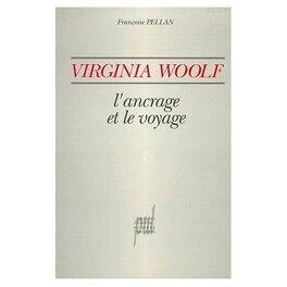 Couverture du livre : Virginia Woolf, l'ancrage et le voyage