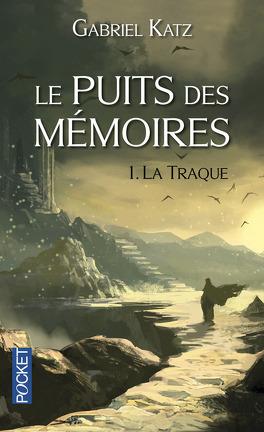 Couverture du livre : Le Puits des mémoires, Tome 1 : La Traque