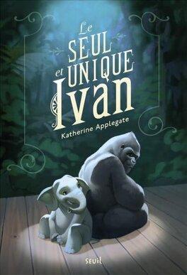 Couverture du livre : Le Seul et unique Ivan