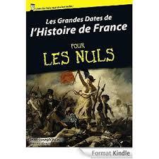 Couverture du livre : Les Grandes Dates de l'Histoire de France pour LES NULS