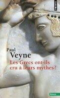 Les Grecs ont-il cru à leurs mythes ?