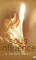 Twisted Love, Tome 1 : Sous Influence