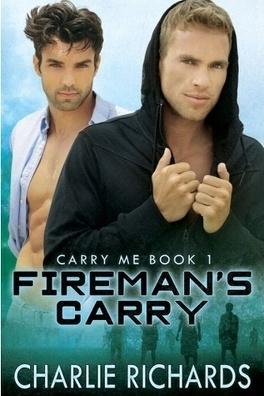 Couverture du livre : Carry Me, Tome 1 : Fireman's Carry