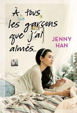 Couverture du livre : Les Amours de Lara Jean, Tome 1 : À tous les garçons que j'ai aimés...