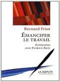 Emanciper le travail - Entretiens avec Patrick Zech