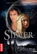 Silver, Livre premier