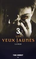 Les Yeux Jaunes, Tome 3  : La Faim