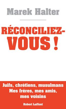 Couverture du livre : Réconciliez-vous !