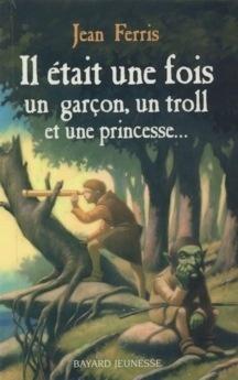 Couverture du livre : Il était une fois un garçon, un troll et une princesse