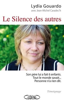 Couverture du livre : Le silence des autres - Victime de son père pendant 28 ans