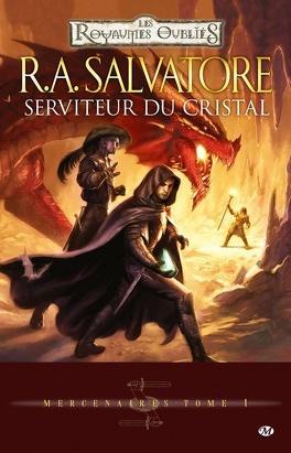 Couverture du livre : Les Royaumes oubliés - Mercenaires, tome 1 : Serviteur du cristal