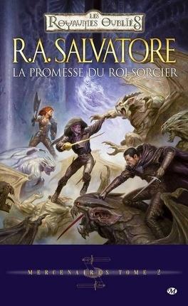 Couverture du livre : Les royaumes oubliés - Mercenaires, tome 2 : La promesse du roi-sorcier