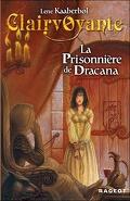 Clairvoyante, tome 2 : La prisonnière de Dracana