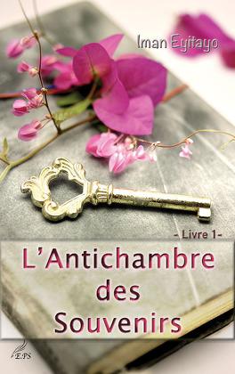 Couverture du livre : L'Antichambre des Souvenirs, Livre 1
