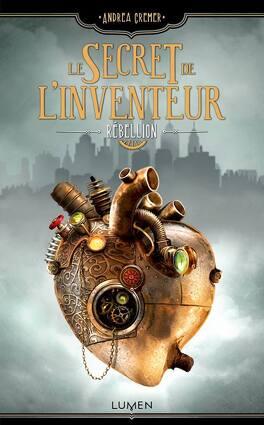 Couverture du livre : Le Secret de l'inventeur, Tome 1 : Rébellion