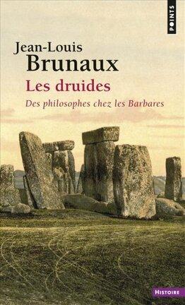 Couverture du livre : Les druides, des philosophes chez les barbares