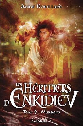 Couverture du livre : Les Héritiers d'Enkidiev, Tome 9 : Mirages