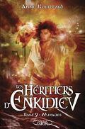 Les Héritiers d'Enkidiev, Tome 9 : Mirages