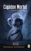 Drek Carter, Tome 1 : Cupidon Mortel