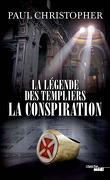 La Légende des Templiers, tome 4 : La Conspiration