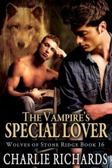 Couverture du livre : Wolves of Stone Ridge, Tome 16 : The Vampire's Special Lover