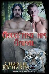 Couverture du livre : Wolves of Stone Ridge, Tome 3 : Accepting His Animal