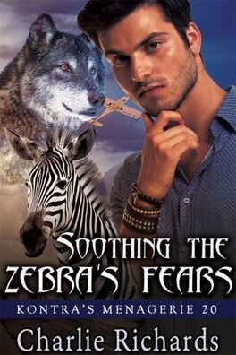 Couverture du livre : Kontra's Menagerie, Tome 20 : Soothing the Zebra's Fears
