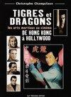 Tigres et Dragons: De Hong Kong à Hollywood