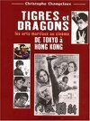 Tigres et Dragons: De Tokyo à Hong Kong