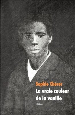Couverture du livre : La vraie couleur de la vanille