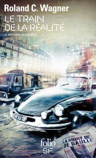Couverture du livre : Le train de la réalité et les morts du Général