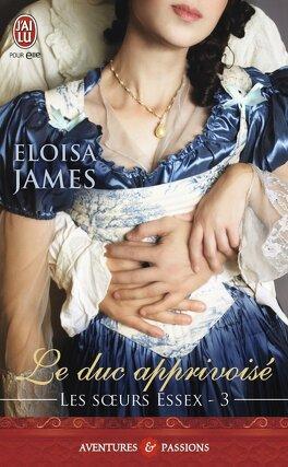 Couverture du livre : Les Sœurs Essex, Tome 3 : Le Duc apprivoisé