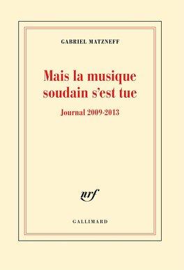 Couverture du livre : Mais la musique soudain s'est tue - Journal 2009-2013
