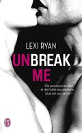 Unbreak Me, Tome 1 : Unbreak Me