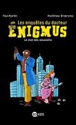 Les Enquêtes du docteur Énigmus, Tome 1 : Le Club des assassins