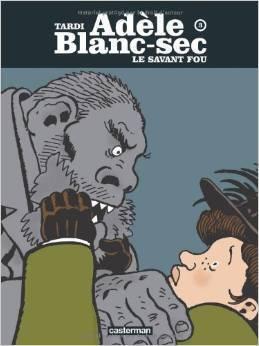 Couverture du livre : Adèle Blanc-sec, tome 3 : Le savant fou