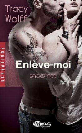 Couverture du livre : Backstage, Tome 2 : Enlève-moi