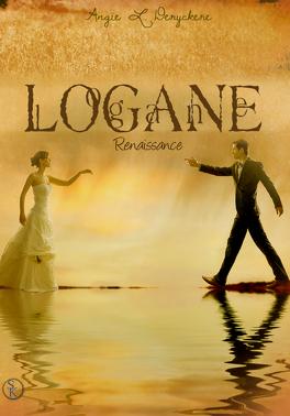Couverture du livre : Logane, tome 6 : Renaissance
