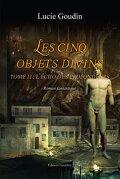 Les cinq objets divins, tome 2 : L'écho des profondeurs